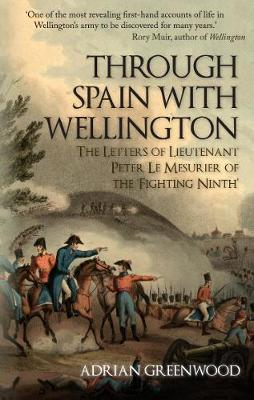 Through Spain with Wellington by Adrian Greenwood