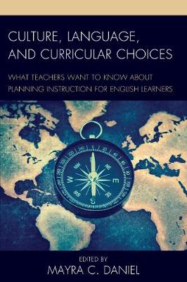 Culture, Language, and Curricular Choices by Mayra C. Daniel