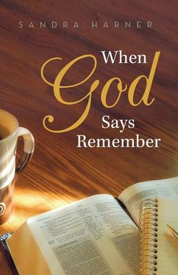 When God Says Remember by Sandra Harner