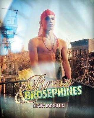 Bros & Brosephines by Slava Mogutin