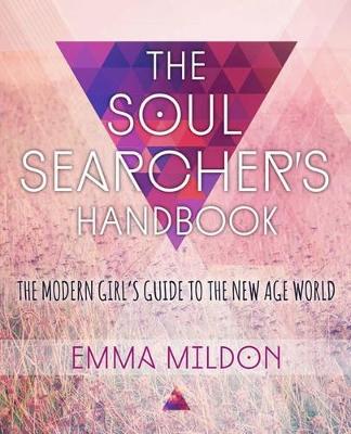 The Soul Searcher's Handbook by Emma R. Mildon