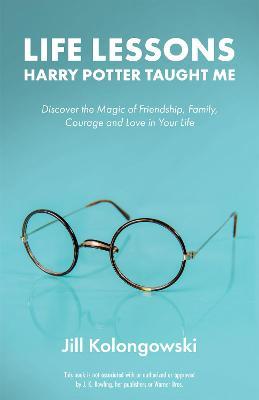 Life Lessons Harry Potter Taught Me by Jill Kolongowski