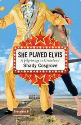 She Played Elvis by Shady Cosgrove