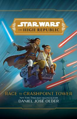 The High Republic: Race to Crashpoint Tower: A Middle Grade Adventure book