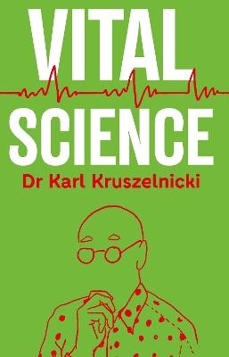 Vital Science by Dr Karl Kruszelnicki