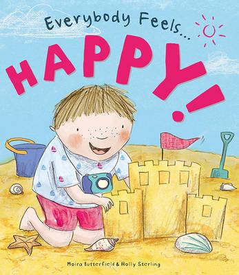 Everybody Feels Happy! by Moira Butterfield