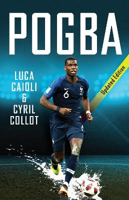 Pogba: Updated Edition by Luca Caioli