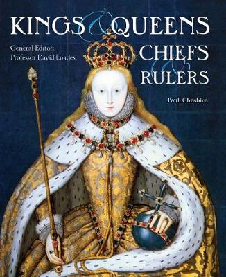 Kings, Queens, Chiefs & Rulers by David Loades