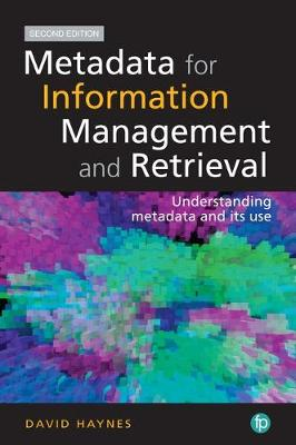 Metadata for Information Management and Retrieval. 2nd Edition by David Haynes