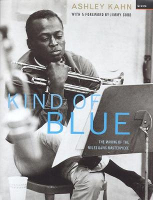 Kind Of Blue by Ashley Kahn