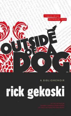 Outside of a Dog: A Bibliomemoir by Rick Gekoski