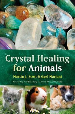 Crystal Healing for Animals by Martin J. Scott