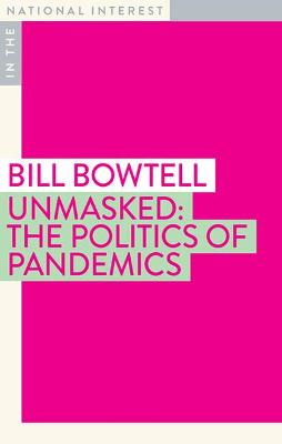 Unmasked: The Politics of Pandemics book