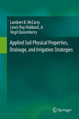 Applied Soil Physical Properties, Drainage, and Irrigation Strategies. by Lambert B. McCarty