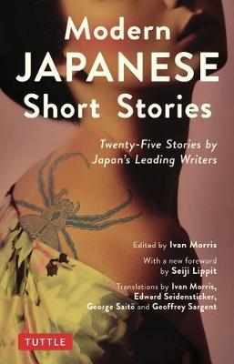 Modern Japanese Short Stories: An Anthology of 25 Short Stories by Japan's Leading Writers by Ivan Morris