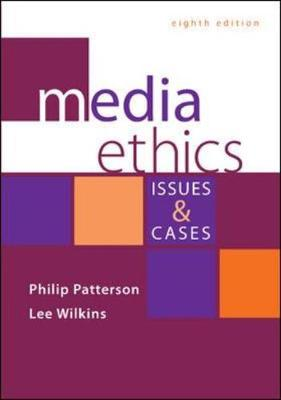 Media Ethics: Issues and Cases by Philip Patterson