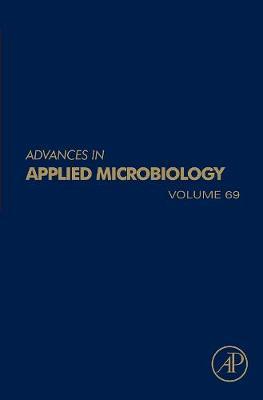 Advances in Applied Microbiology  Volume 69 by Allen I. Laskin