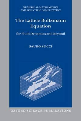 The Lattice Boltzmann Equation by Sauro Succi