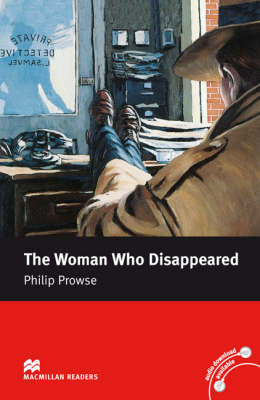 The The Woman Who Disappeared Macmillan Reader Level 5 The Woman Who Disappeared Intermediate Reader (B1+) Intermediate Level by Philip Prowse