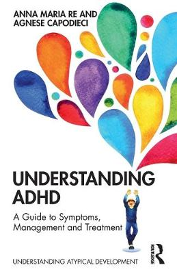 Understanding ADHD: A Guide to Symptoms, Management and Treatment book