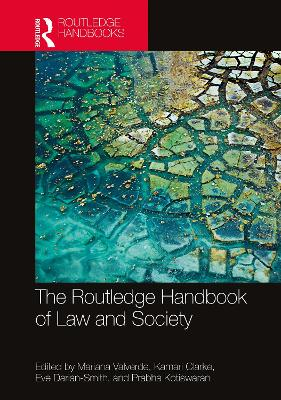 The Routledge Handbook of Law and Society by Mariana Valverde