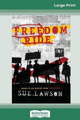 Freedom Ride (16pt Large Print Edition) by Sue Lawson