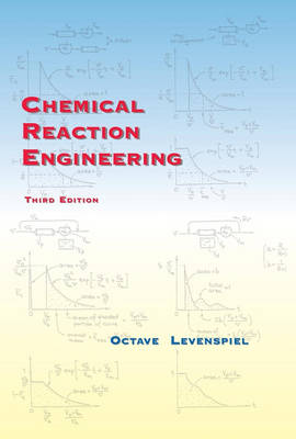 Chemical Reaction Engineering by Octave Levenspiel