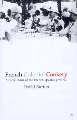 French Colonial Cookery by David Burton