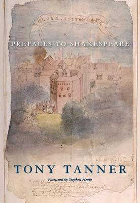 Prefaces to Shakespeare by Tony Tanner
