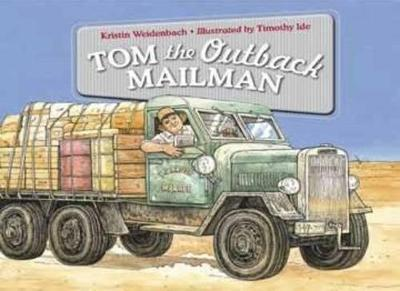 Tom the Outback Mailman by Weidenbach Kristin