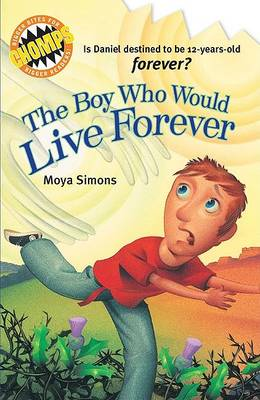 The Boy Who Would Live Forever by Moya Simons