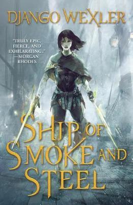 Ship of Smoke and Steel by Django Wexler