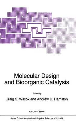 Molecular Design and Bioorganic Catalysis by Craig Wilcox