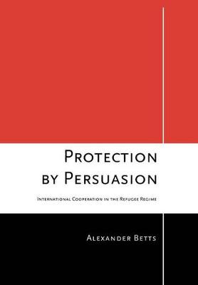 Protection by Persuasion by Alexander Betts