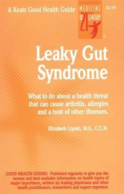 Leaky Gut Syndrome by Elizabeth Lipski