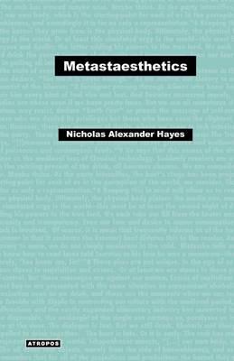Metastaesthetics by Nicholas Alexander Hayes