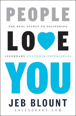 People Love You by Jeb Blount