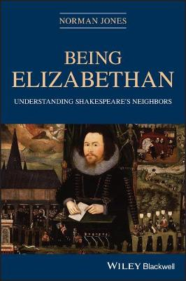 Being Elizabethan: Understanding Shakespeare's Neighbors book