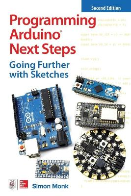 Programming Arduino Next Steps: Going Further with Sketches, Second Edition by Simon Monk