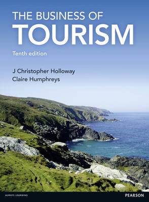 Business of Tourism by J. Christopher Holloway