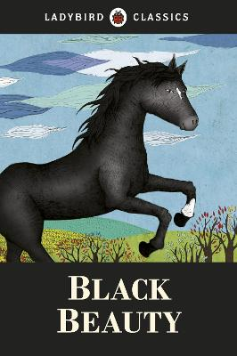 Ladybird Classics: Black Beauty by Anna Sewell