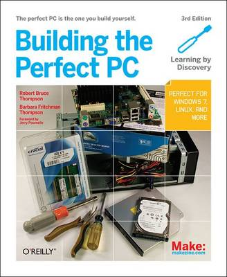 Building the Perfect PC by Robert Bruce Thompson