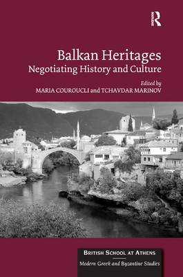 Balkan Heritages by Maria Couroucli