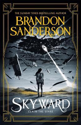 Skyward: The First Skyward Novel by Brandon Sanderson