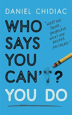Who Says You Can't? You Do book