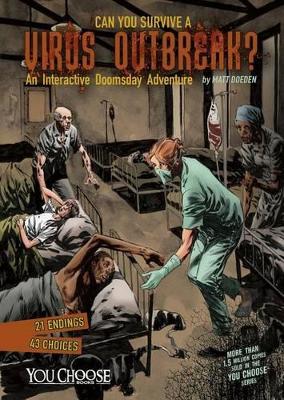 Can You Survive a Virus Outbreak?: An Interactive Doomsday Adventure book