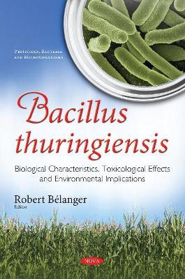 Bacillus thuringiensis by Robert Belanger