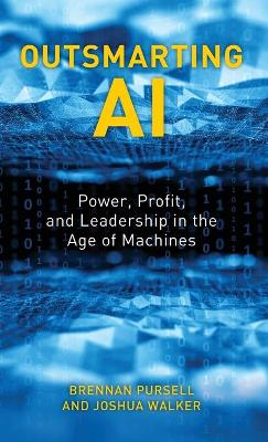 Outsmarting AI: Power, Profit, and Leadership in the Age of Machines book