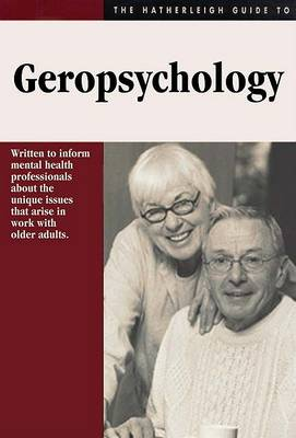 The Hatherleigh Guide to Geropsychology by Hatherleigh Press