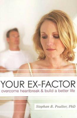 Your Ex-Factor by Stephan B. Poulter